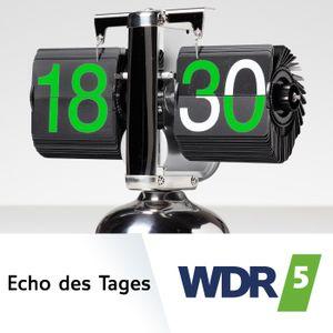 WDR 5 Echo des Tages Ganze Sendung (21.10.2017)