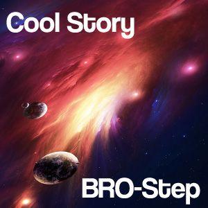 Cool Story Bro-Step