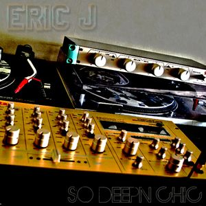 Eric J - So DeepN'Chic#1 [N°1 Of 2k11]