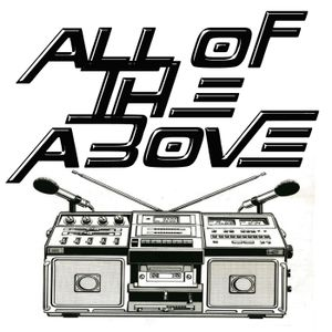 """""""ALL OF THE ABOVE RADIO"""" – EPISODE 96 – (SPECIAL PRE-420 MINI MIX) SUNDAYS 2AM – 4AM PST ON 90.7FM –"""