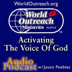 Part 3 – Activating The Voice Of God