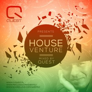 Quest pres. House Venture # 3