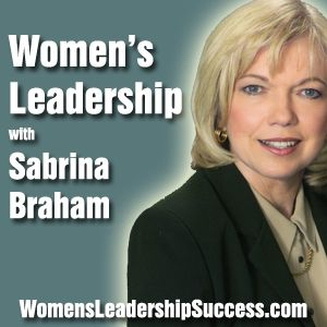 How to Be a Self-Confident Woman Leader | Sabrina Braham Podcast Interview | Women's Leadership Succ