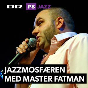 JAZZmosfæren med Master Fatman 2018-01-06