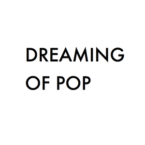 Dreaming of Pop 14/08/14 2 Hour Special w/ Guest Mix from Cheaters