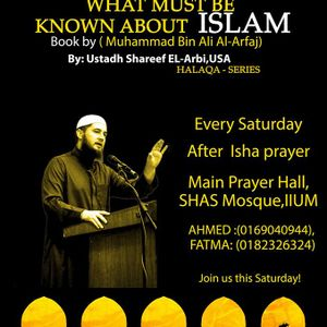 What Must be Known About Islam - Class 1 (17-10-15) - Ust. Shareef El-Arbi
