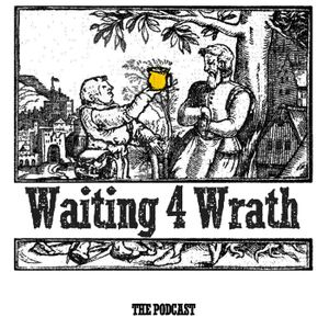 Episode 111 – The One Where We Get A German To Play Die Hard Waiting 4 Wrath - Episode 111 - The One