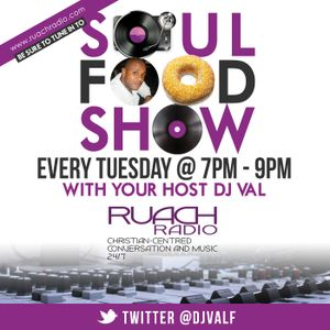 Soul Food  Radio 18.03.14 with @DJvalf on @ruachradio