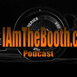 I Am The Booth Podcast Episode 8 : Honest Reviews