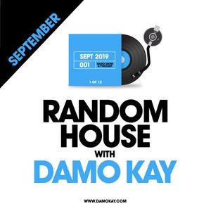 Damo Kay - The Random House Radio Show - 001 (September 2019)