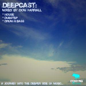 Deepcast Episode 005: Mixed By Dom Farrall, K-Loh & Rufa