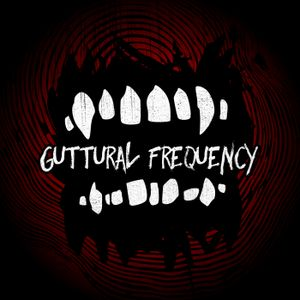Guttural Frequency 024: Alien Abductions