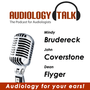 Episode 80 – AudiologyTalk Gets Mad at Everybody