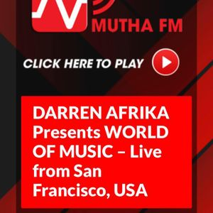 Darren Afrika and Guest:Mixmaster Morris - World of Music on Mutha FM - January 14 2018