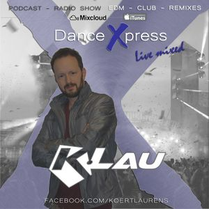 Dance Xpress 8 - mixed by K.Lau (Hardwell, Kura, Desiigner, Yves V, Headhunterz, Avicii, Otto Knows)
