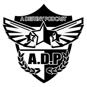 """A Destiny Podcast"" Episode 104"