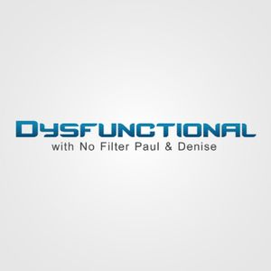 Dysfunctional with No Filter Paul and Denise - Episode 44 - Big A and Chris