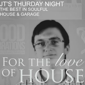 JT's Thursday Night - 21/09/17 - The Best In Soulful House & Garage - www.fortheloveofhouse.org