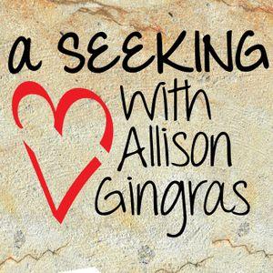 A Seeking Heart - Featuring: Monica McConkey - 2/8/17