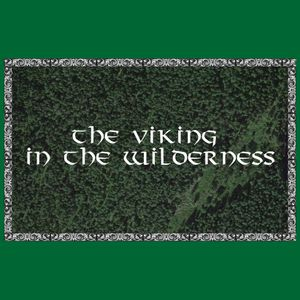 The Viking in the Wilderness #102 - 2019-03-11