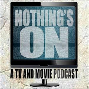 Nothing's On episode 226 Big hair and Bushes