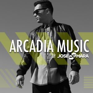 Jose De Mara Presents Arcadia Music Episode #083
