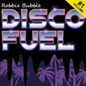 Robbie Bubble - Disco Fuel Vol. 1