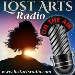 Lost Arts Radio Show #100 - Special Guest Dr. Bill Warner
