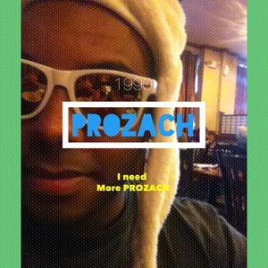 I Need More PROZACH 001
