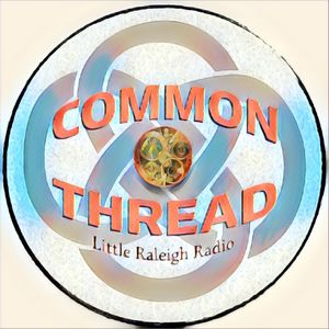 Rainbow Farewell / Common Thread Radio Show, Ep 61 / air date: 4-26-16