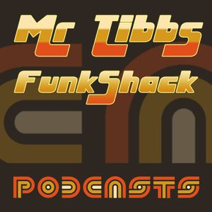 Mr.Tibbs Funk Shack Episode 41