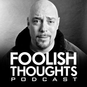 Foolish Thoughts EP #40 – Trump Inauguration, Womens March, Shitting Etiquette and a Bunch of Other
