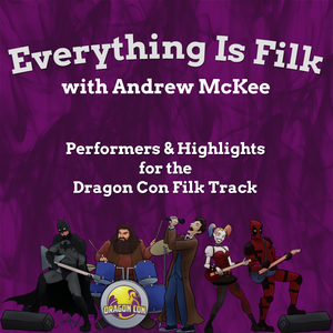 Everything is Filk – Episode 5.1 – Robby Hilliard - Everything is Filk with Andrew McKee - Dragon Co