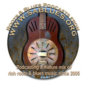 Podcast 283. Roots and Blues Podcast. (www.sablues.org)