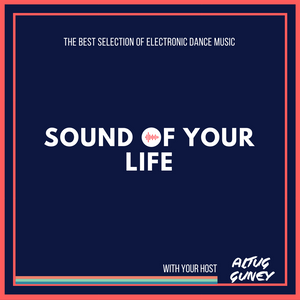 Sound Of Your Life With Altug Guney  047