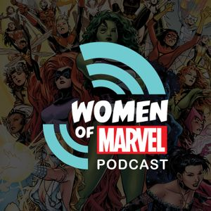 Ep 100 - Women of Marvel LIVE from NYC