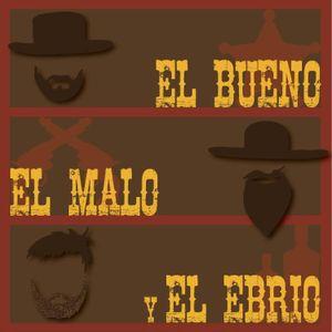EL BUENO EL MALO Y EL EBRIO 06-12-16
