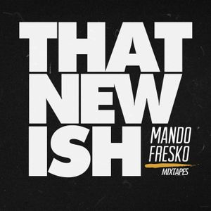 That New Ish (Podcast 15)