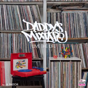 "Daddy's Mixtape ""Live The Life"""