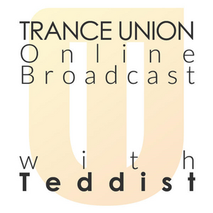 Trance Union Online Broadcast Episode 337
