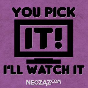 You Pick It I'll Watch It – The Toxic Avenger - You Pick It I'll Watch It