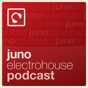 Juno Electro House Podcast 2
