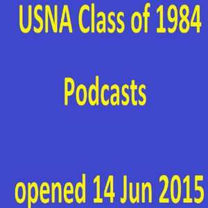 USNA Class of 1984 Podcast #1-15