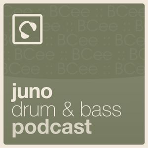 Juno Drum & Bass Podcast 10 - hosted and mixed by BCee
