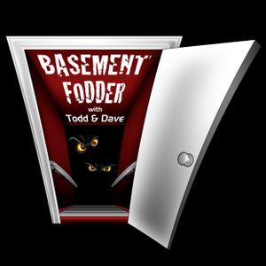 Basement Fodder episode 144