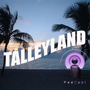 Talleyland Podcast 001 - The Pilot