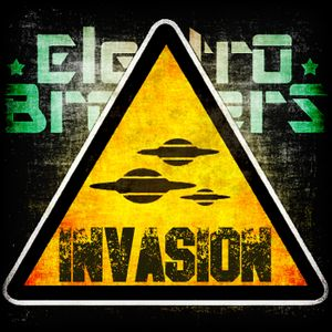 Electro Brothers Presents INVASION Episode 003