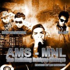 AMS-MNL MIXTAPE - DJ JET, RAW BASTARDZ, MC RON THUG