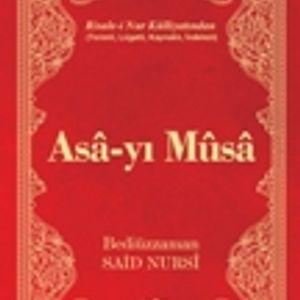 Asa-yi Musa - Birinci Hüccet-i Imâniye (Âyetü'l-Kübradan) 1. Bölüm