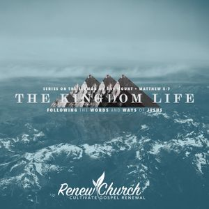 The Blessed Ones :: The Beatitudes - SOM :: The Kingdom Life
